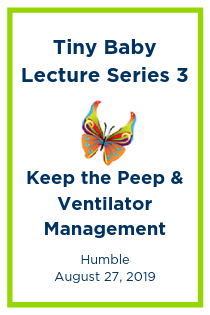Tiny Baby Lecture Series 3: Keep the Peep & Ventilator Management Banner