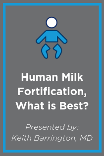Human Milk Fortification, What is Best? Banner