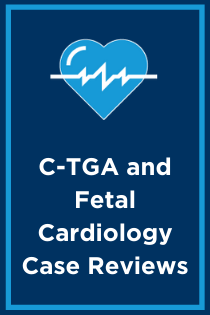 C-TGA and Fetal Cardiology Case Reviews Banner