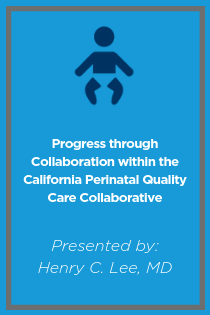 Progress through Collaboration within the California Perinatal Quality Care Collaborative (CPQCC) Banner
