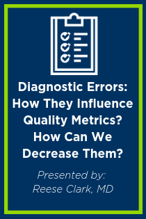 Diagnostic Errors: How They Influence Quality Metrics? How Can We Decrease Them? Banner