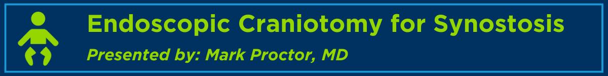 Endoscopic Craniotomy for Synostosis Banner