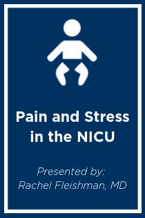 Pain and Stress in the NICU Banner