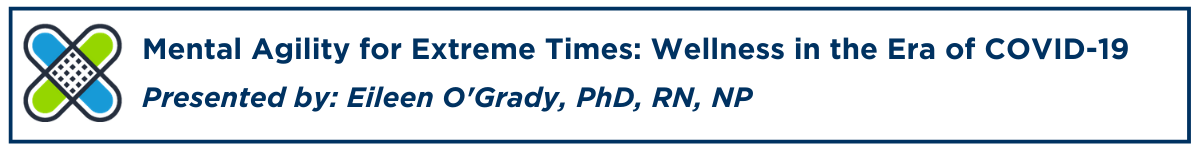 Mental Agility for Extreme Times: Wellness in the Era of COVID-19 Banner