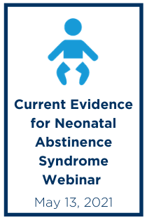 Current Evidence for Neonatal Abstinence Syndrome Webinar Banner