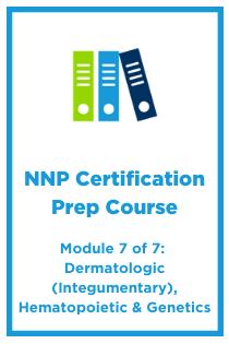 NNP Module 7: Dermatologic (Integumentary), Hematopoietic & Genetics Banner