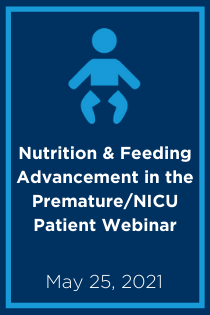 Nutrition and Feeding Advancement in the Premature/NICU Patient Banner