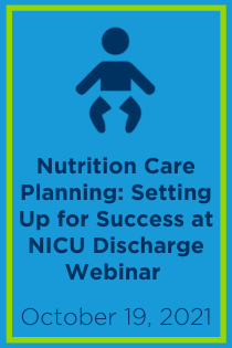 Nutrition Care Planning: Setting Up for Success at NICU Discharge Webinar Banner