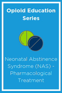 Neonatal Abstinence Syndrome (NAS) Pharmacological Treatment - Quality Banner