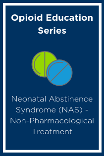 Neonatal Abstinence Syndrome (NAS) Non-Pharmacological Treatment - Quality Banner