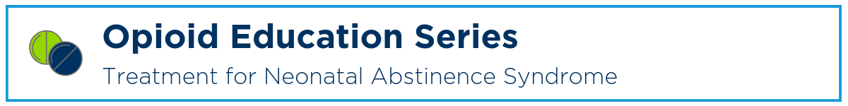 Treatment for Neonatal Abstinence Syndrome Banner