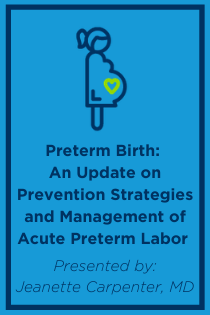 Preterm Birth: An Update on Prevention Strategies and Management of Acute Preterm Labor Banner