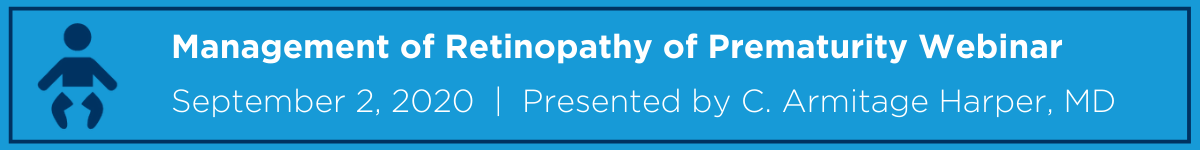 Management of Retinopathy of Prematurity Webinar Banner
