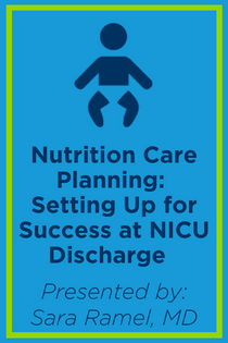 Nutrition Care Planning: Setting Up for Success at NICU Discharge Banner
