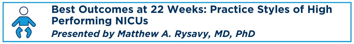 Best Outcomes at 22 Weeks:  Practice Styles of High Performing NICUs Banner