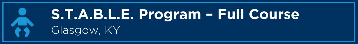 The S.T.A.B.L.E. Program – Full-Length Provider Course Banner