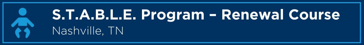 The S.T.A.B.L.E. Program - Renewal Course Banner