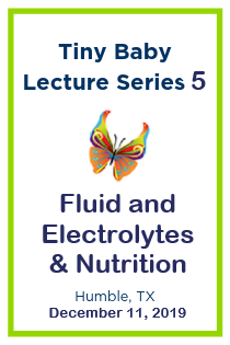 Tiny Baby Lecture Series 5: Fluid and Electrolytes & Nutrition Banner