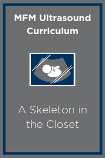 MFM Ultrasound Case: A Skeleton in the Closet Banner