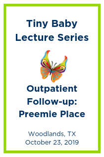 Tiny Baby Lecture Series: Outpatient Follow-up:  Preemie Place Banner