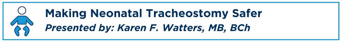 Making Neonatal Tracheostomy Safer Banner