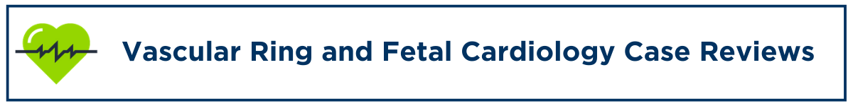 Vascular Ring and Fetal Cardiology Case Reviews Banner