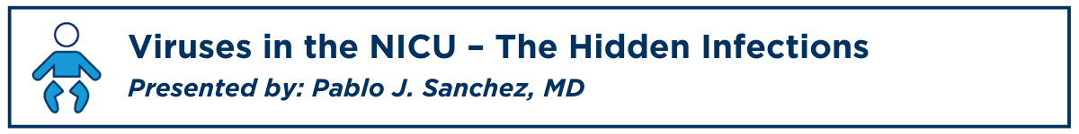 Viruses in the NICU – The Hidden Infections Banner